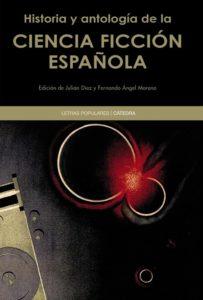 Historia y antología de la ciencia ficcion española